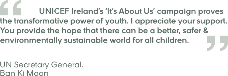 Unicef Ireland Ban Ki Moon Quote