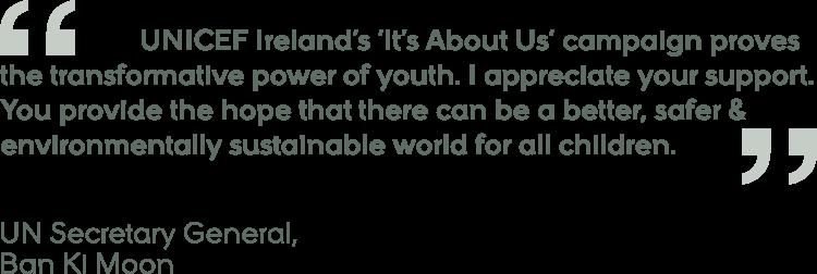 Unicef Ireland Ban Ki Moon Quote