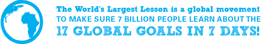 Unicef Global Goals worlds largest lesson.